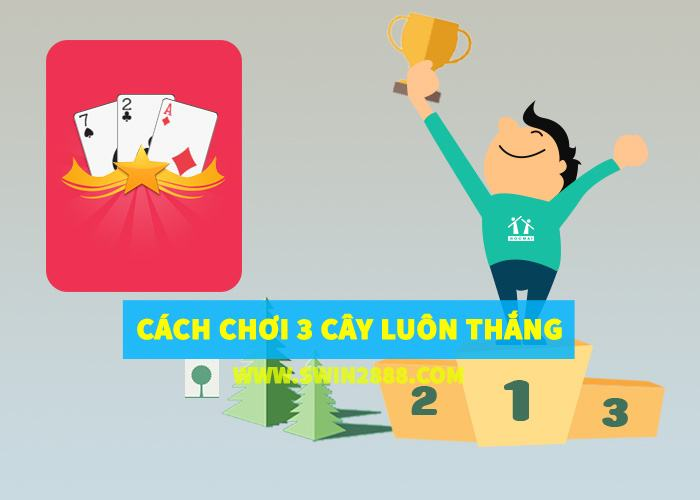 cach choi 3 cay luon thang
